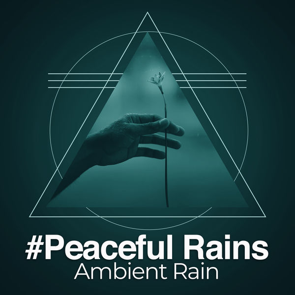 Ambient Rain - #Peaceful Rains