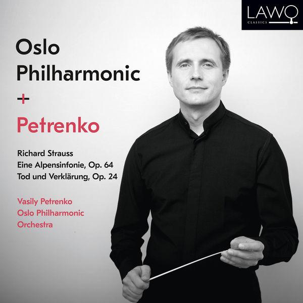 Vasily Petrenko - Richard Strauss: Eine Alpensinfonie, Op. 64 / Tod und Verklärung, Op. 24