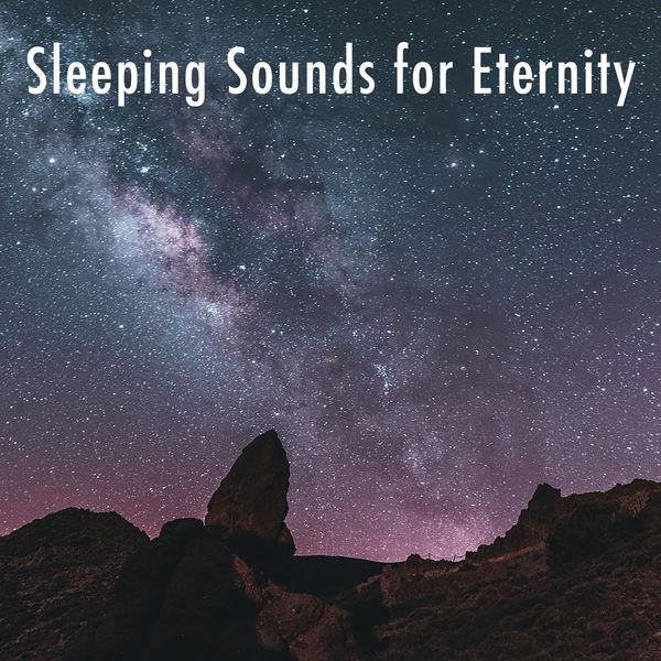 Deep Sleep Relaxation - Sleeping Sounds for Eternity