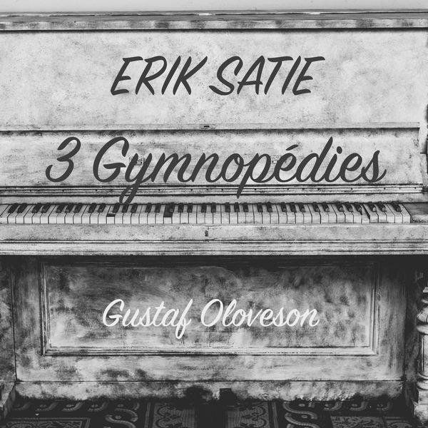 Gustaf Oloveson - Erik Satie: Gymnopédies No. 1, 2, 3
