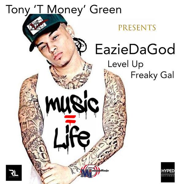 EazieDaGod - Tony 'T Money' Green Presents: EazieDaGod