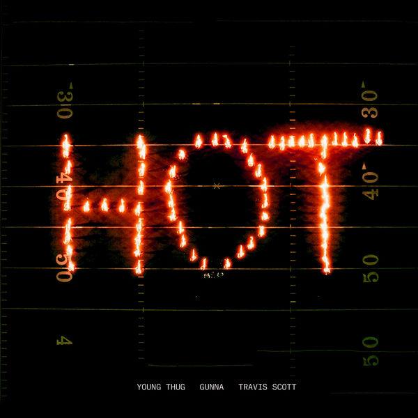 Young Thug - Hot (Remix) [feat. Gunna and Travis Scott]
