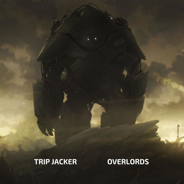 Trip Jacker - Overlords