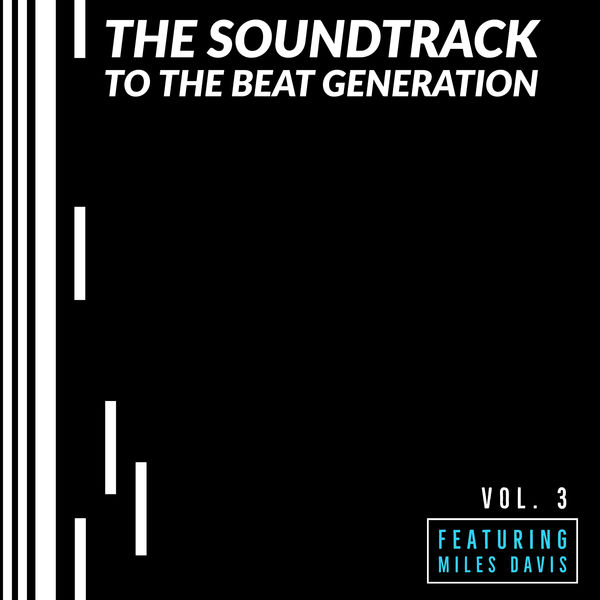 Various Artists - The Soundtrack to the Beat Generation - Vol 3: Featuring Miles Davis