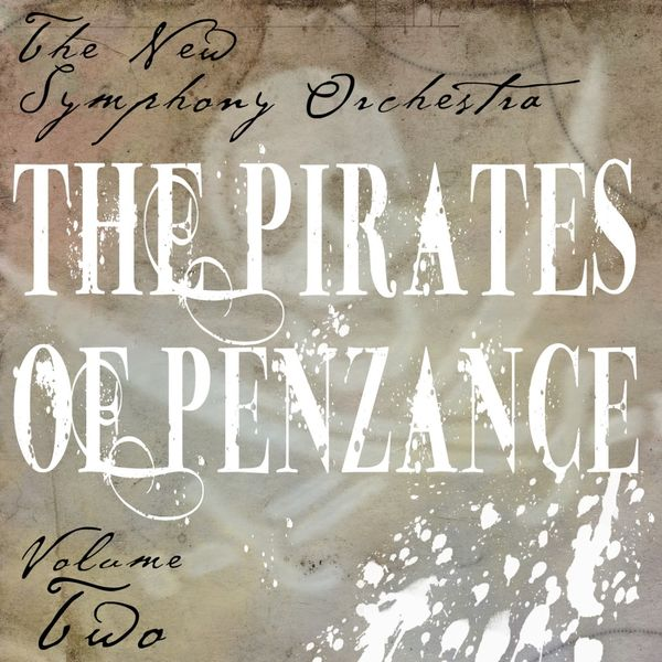 The New Symphony Orchestra - The Pirates Of Penzance, Vol. 2