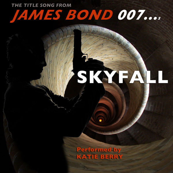 Skyfall (The Title Song from James Bond 007) - Single | Katie Berry