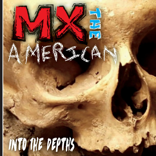MX the American - Into the Depths