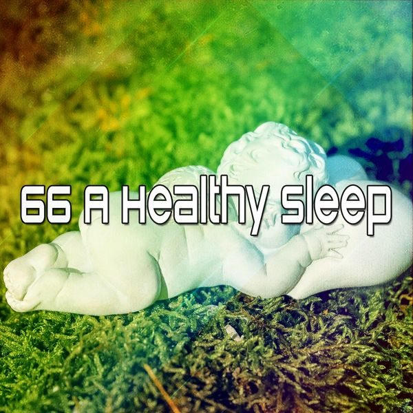 All Night Sleeping Songs to Help You Relax - 66 A Healthy Sleep
