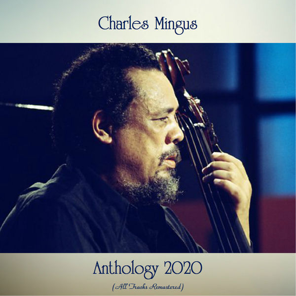 Charles Mingus - Anthology 2020