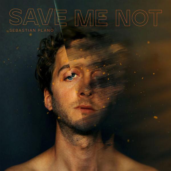 Sebastian Plano Save Me Not