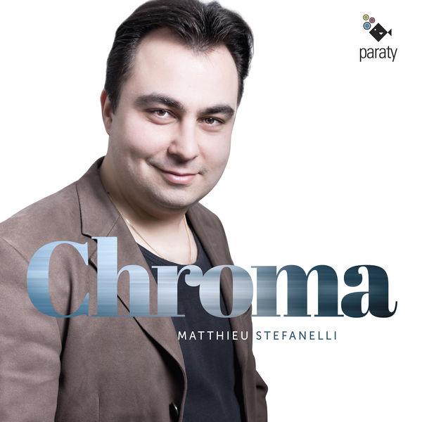 Matthieu Stefanelli - Chroma