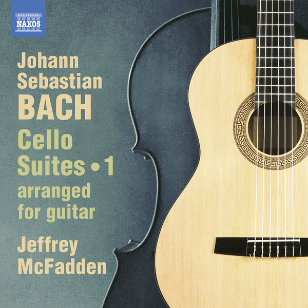 Jeffrey Mcfadden - J.S. Bach: Cello Suites, Vol. 1 (Arr. J. McFadden for Guitar)