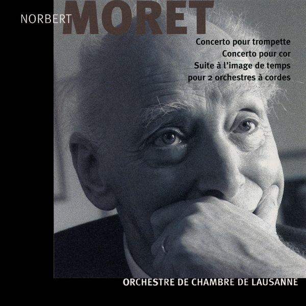 Orchestre De Chambre De Lausanne - Norbert Moret: Concerto pour trompette, pour cor et suite à l'image de temps