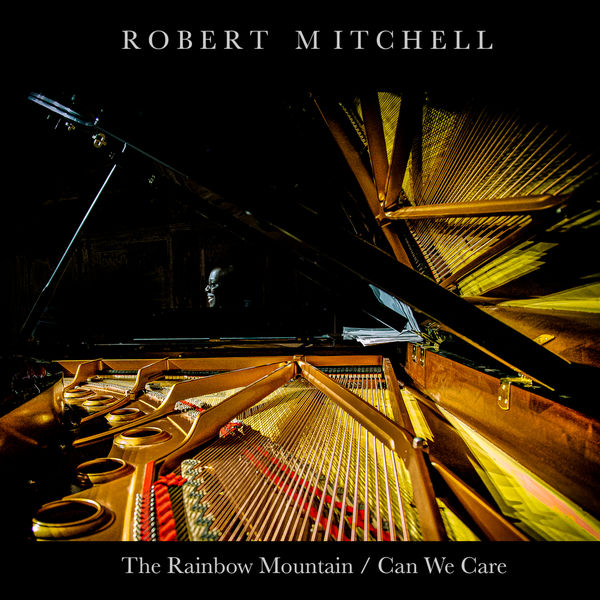 Robert Mitchell - The Rainbow Mountain / Can We Care