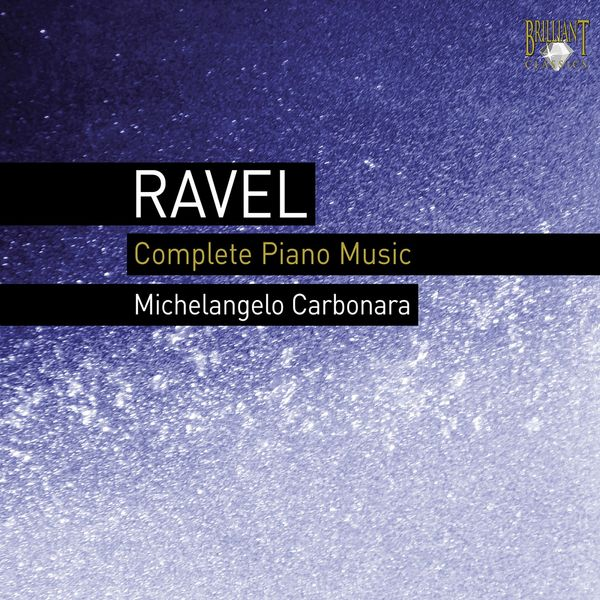 Michelangelo Carbonara - Ravel: Complete Piano Music