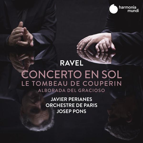 Javier Perianes - Ravel: Concerto en sol, Le Tombeau de Couperin & Alborada del gracioso