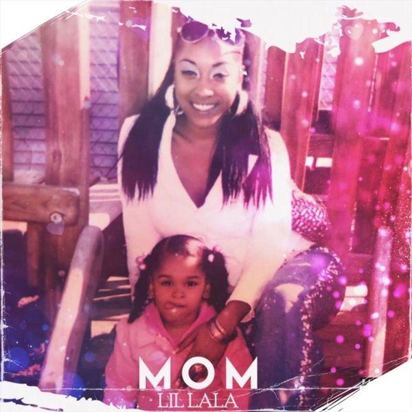 Lil Lala - Mom (Radio Edit)