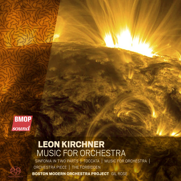 Boston Modern Orchestra Project - Leon Kirchner: Music for Orchestra