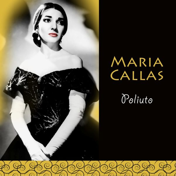 Maria Callas - Poliuto