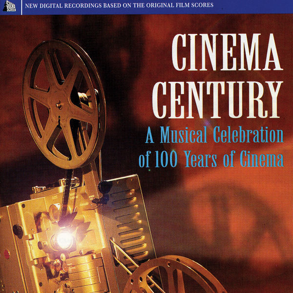 Various Artists - Cinema Century: A Musical Celebration of 100 Years of Cinema