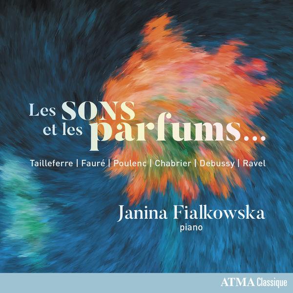 Janina Fialkowska - Les sons et les parfums...