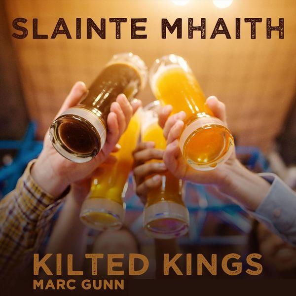Kilted Kings - Slainte Mhaith