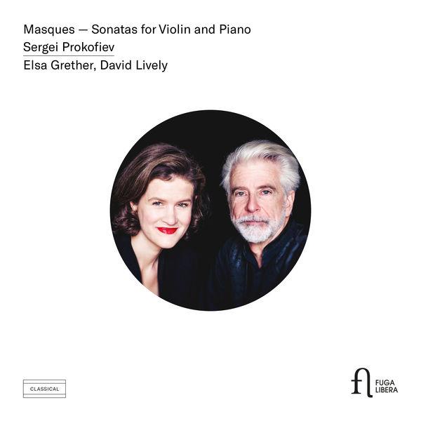 Elsa Grether - Prokofiev : Masques & Sonatas for Violin and Piano