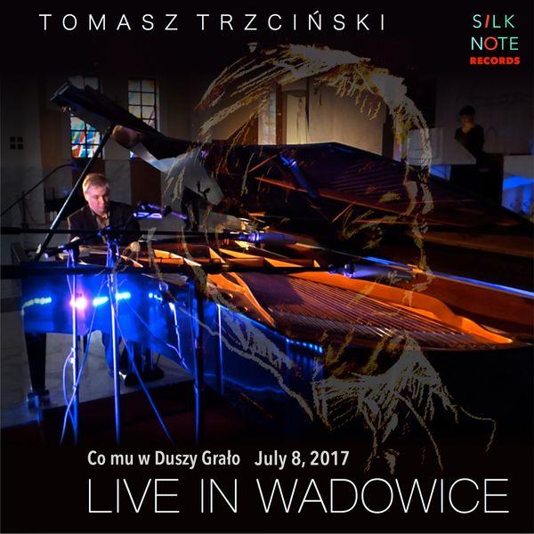 Tomasz Trzcinski - Live in Wadowice
