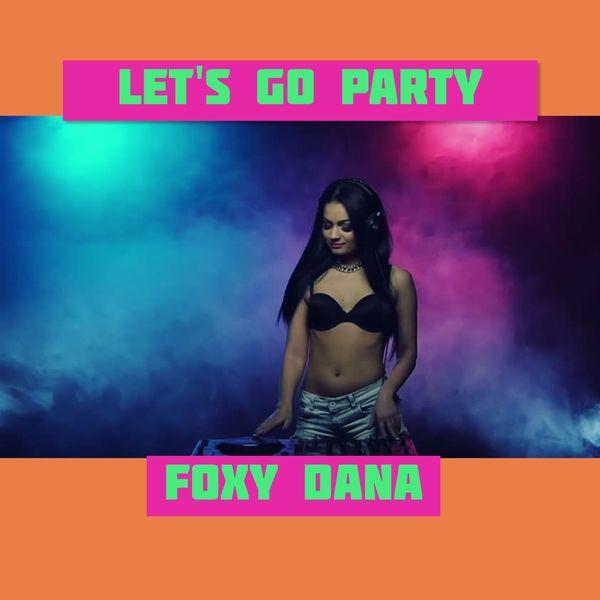Foxy Dana - Let's Go Party (Tropical Zouk)