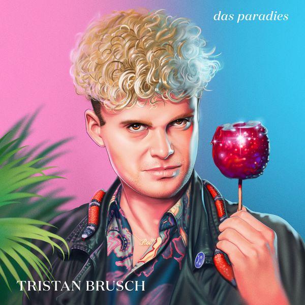 Tristan Brusch Das Paradies