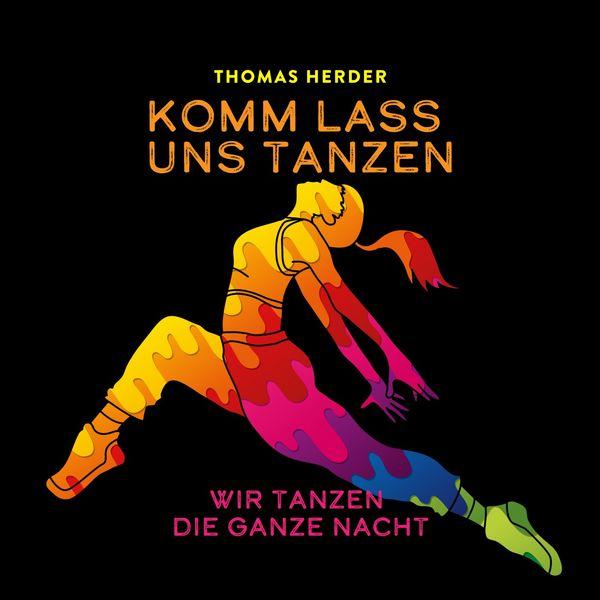 Thomas Herder - Komm lass uns tanzen