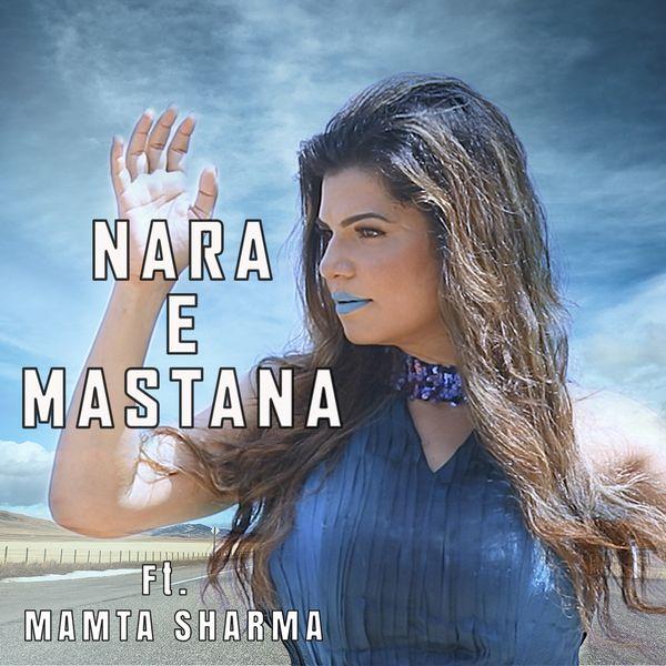 Mamta Sharma - Nara-e-Mastana