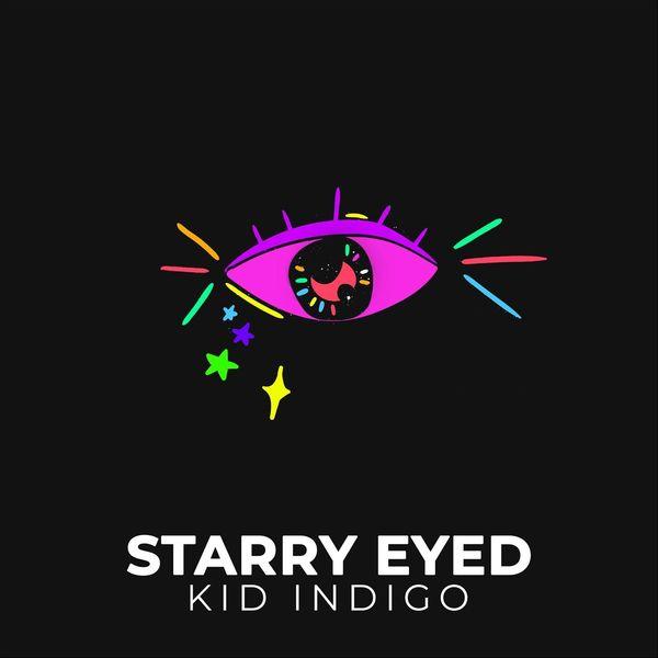 Indigo Kid - Starry Eyed