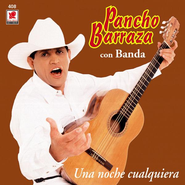 Pancho Barraza - Una Noche Cualquiera