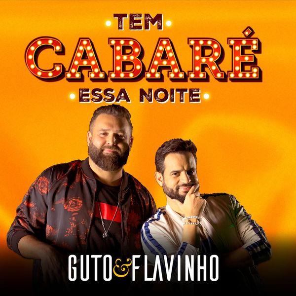 Guto & Flavinho - Tem Cabaré Essa Noite