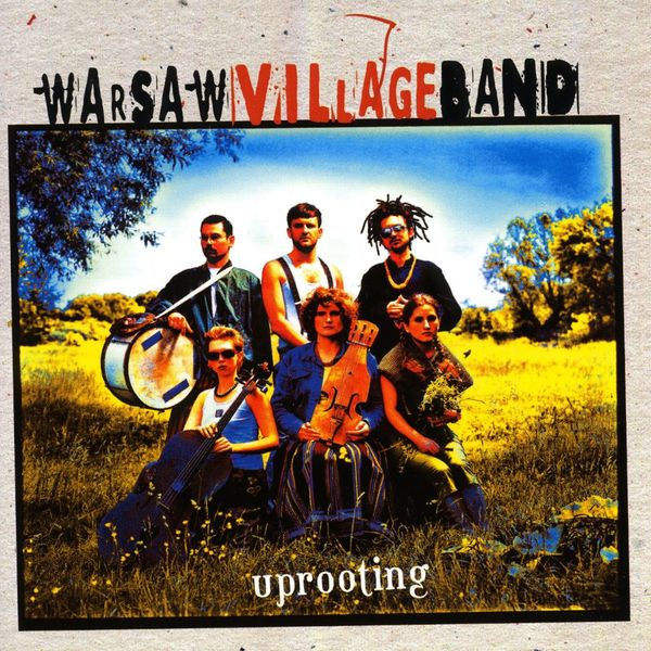 Uprooting | Warsaw Village Band – Download and listen to the