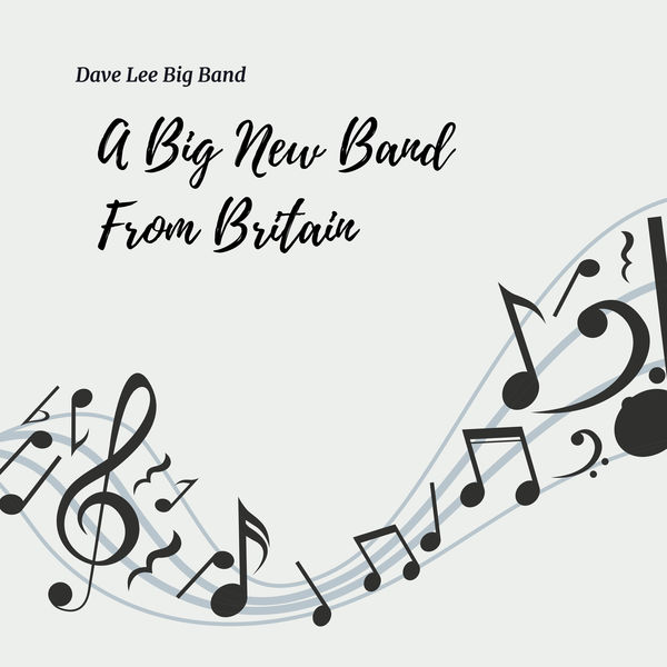 Dave Lee Big Band - A Big New Band from Britain