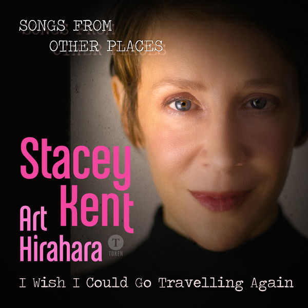 Stacey Kent - I Wish I Could Go Travelling Again