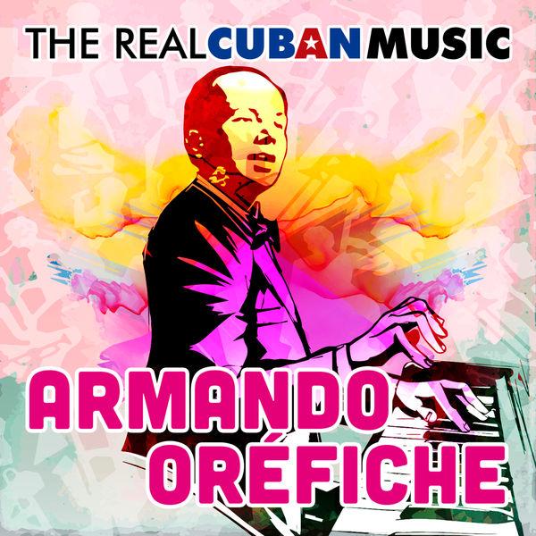 Armando Oréfiche y su Havana Cuban Boys - The Real Cuban Music (Remasterizado)