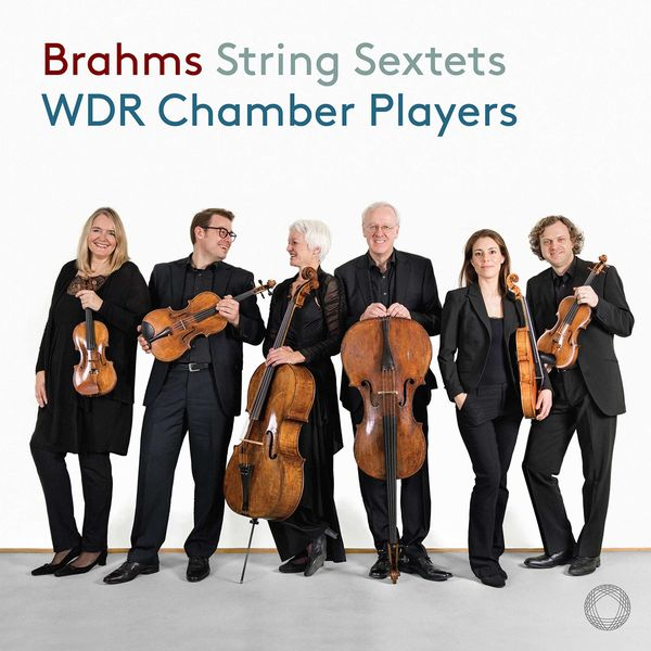 WDR Symphony Orchestra Cologne Chamber Players - Brahms: String Sextets Nos. 1 & 2