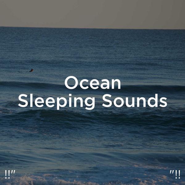 """Ocean Sounds - !!"""" Ocean Sleeping Sounds """"!!"""