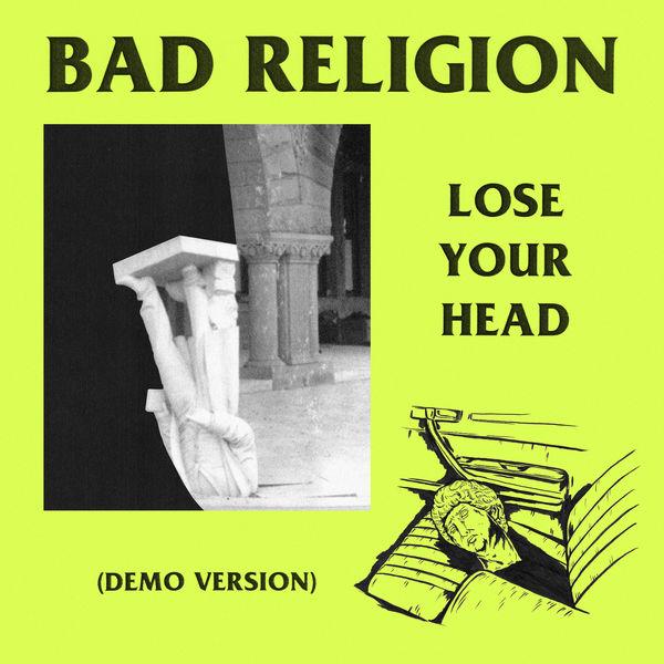 Bad Religion - Lose Your Head