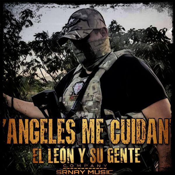 El León Y Su Gente - Ángeles Me Cuidan (Corridos Legendarios)