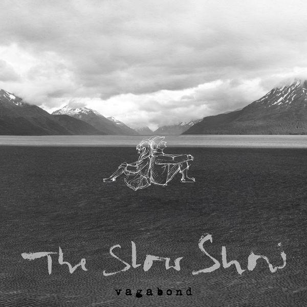 The Slow Show - Vagabond