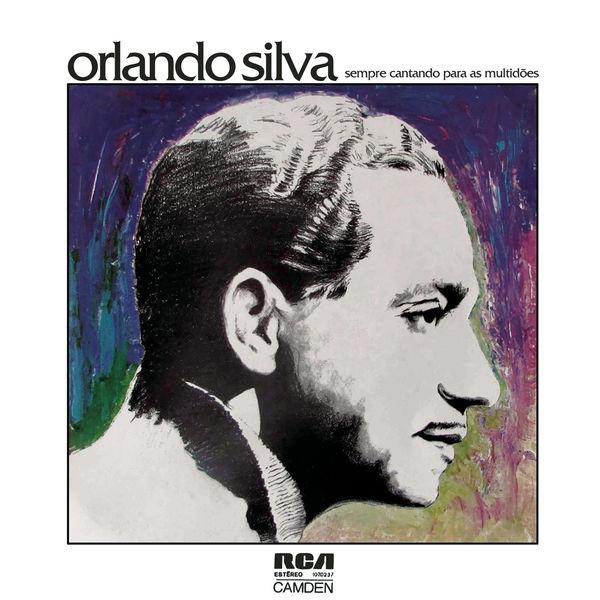 Orlando Silva - Sempre Cantando Para as Multidões