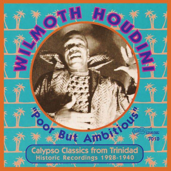 Wilmoth Houdini - Poor but Ambitious: Calypso Classics from Trinidad 1928-1940