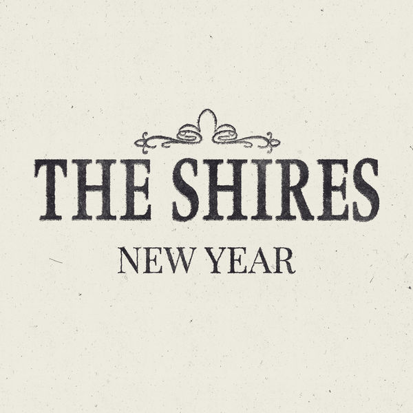 The Shires - New Year