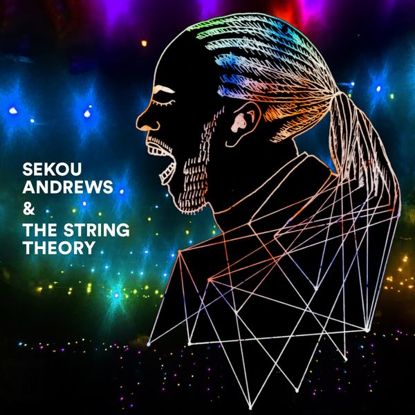 Sekou Andrews, The String Theory - Sekou Andrews & The String Theory
