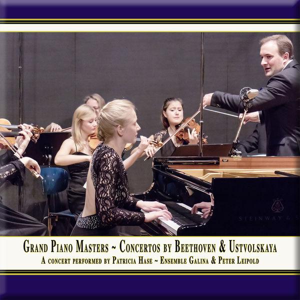 Patricia Hase - Beethoven: Piano Concerto No. 2 in B-Flat Major, Op. 19 - Ustvolskaya: Concerto for Piano, Strings & Timpani (Live)