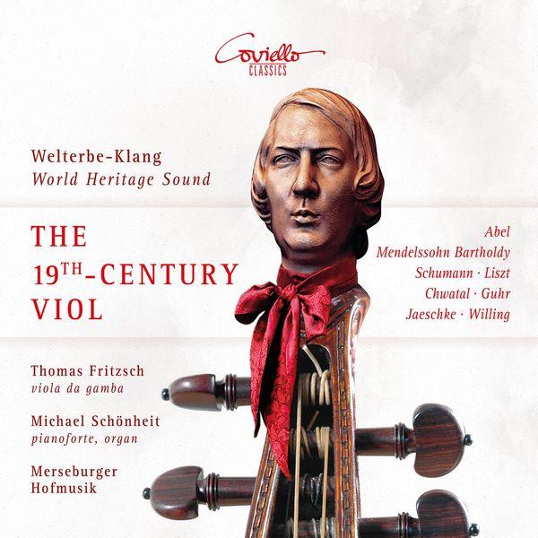 Thomas Fritzsch, Michael Schönheit, Merseburger Hofmusik - The 19th Century Viol da Gamba (Welterbe-Klang World Heritage Sound)